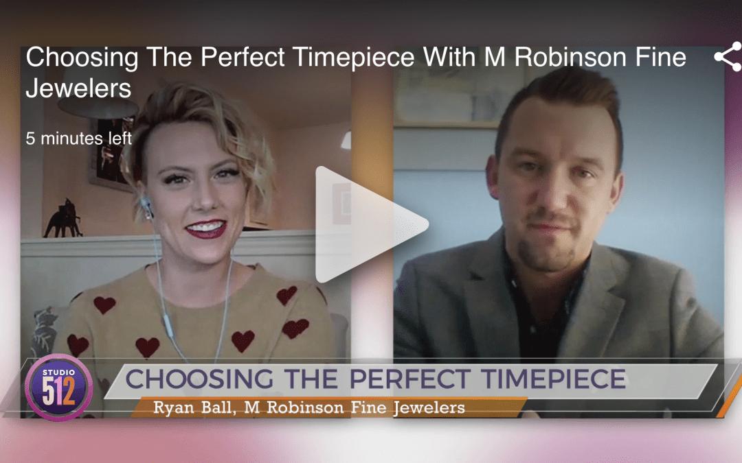 Studio 512 – Choosing The Perfect Timepiece